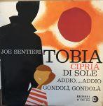 Tobia/Cipria di sole/Addio...addio/Gondolì, gondolà